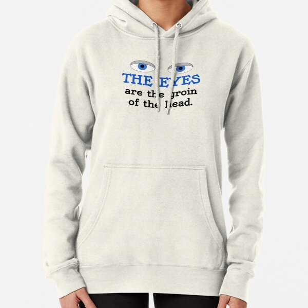 The eyes are the groin of the head (for lighter colored shirts) Pullover Hoodie