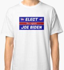 Elect (then impeach) Joe Biden Classic T-Shirt