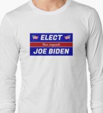 Elect (then impeach) Joe Biden Long Sleeve T-Shirt