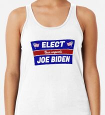 Elect (then impeach) Joe Biden Racerback Tank Top