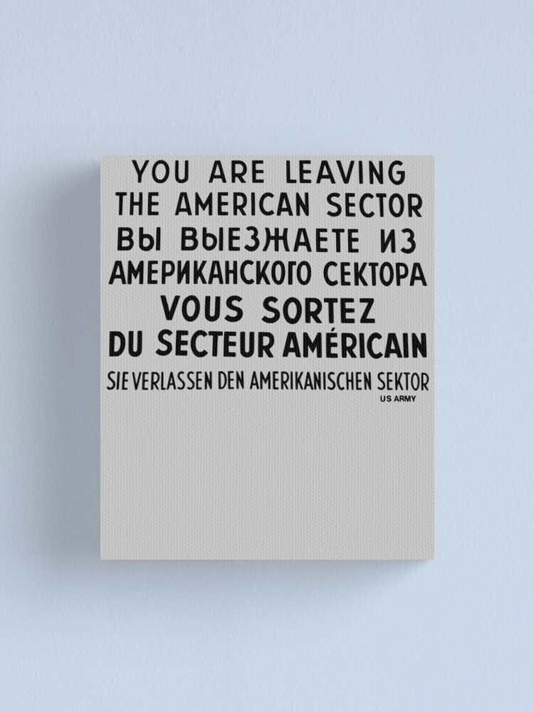 Alternate view of You Are Leaving The American Sector Canvas Print