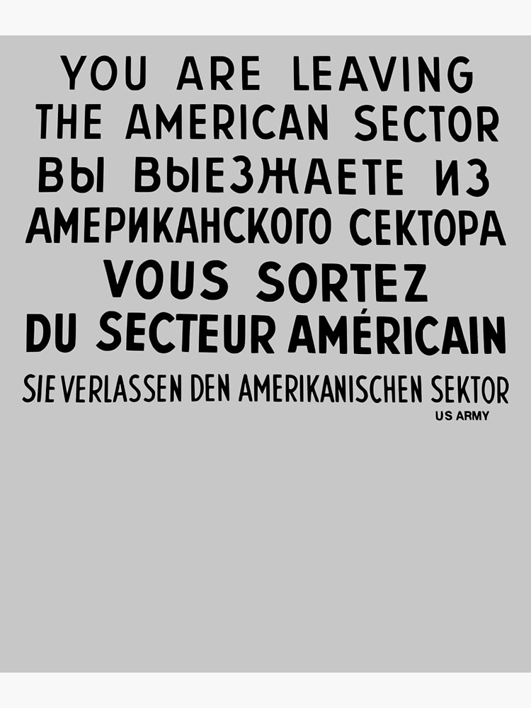 You Are Leaving The American Sector by joehx