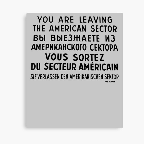 You Are Leaving The American Sector Canvas Print