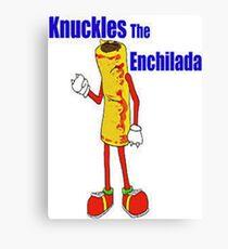 Knuckles the Enchilada Canvas Print