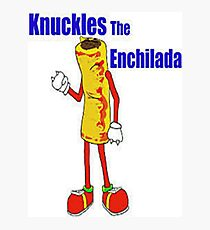Knuckles the Enchilada Photographic Print