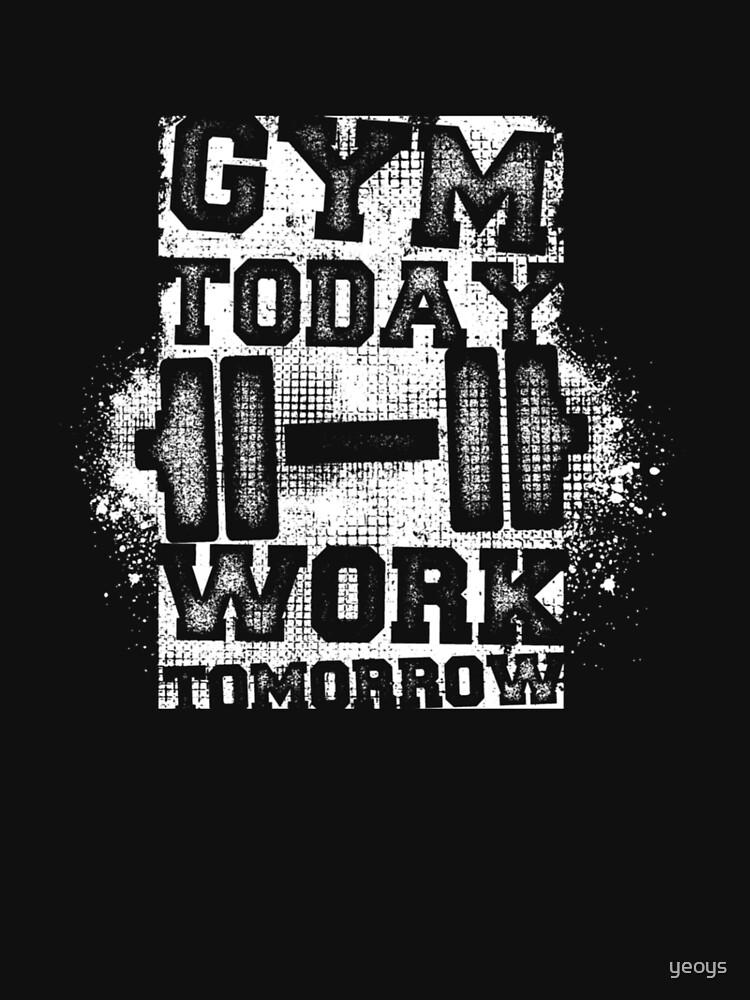 Gym Today Work Tomorrow - Cardio Workout von yeoys