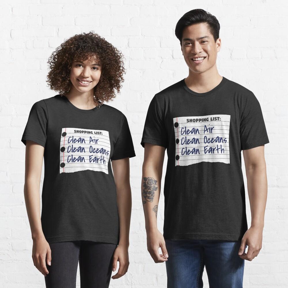 Shopping List Clean Oceans Clean Earth - Earthday Essential T-Shirt