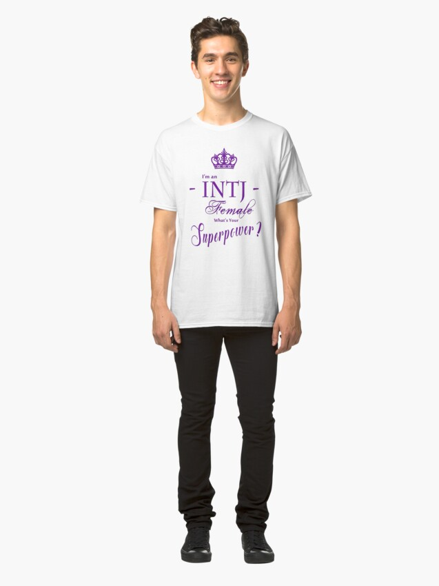 Alternate view of I'm an INTJ Female What's Your Superpower? Classic T-Shirt
