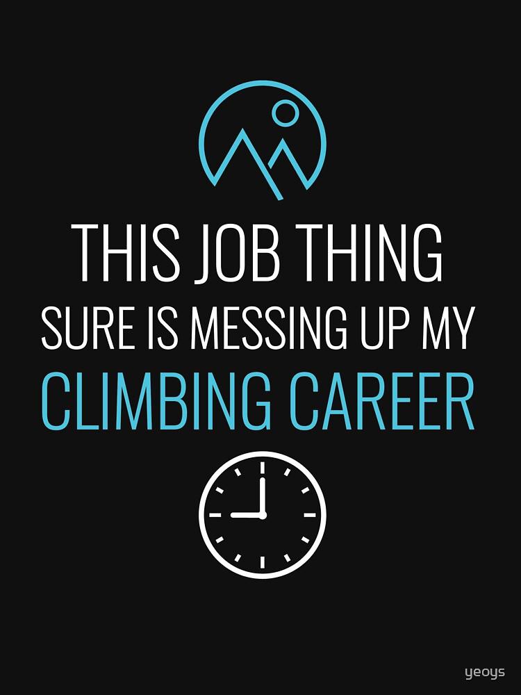 Job Thing Is Messing Up My Climbing Career - Rock Climbing von yeoys