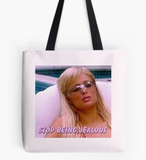stop being jealous Tote Bag