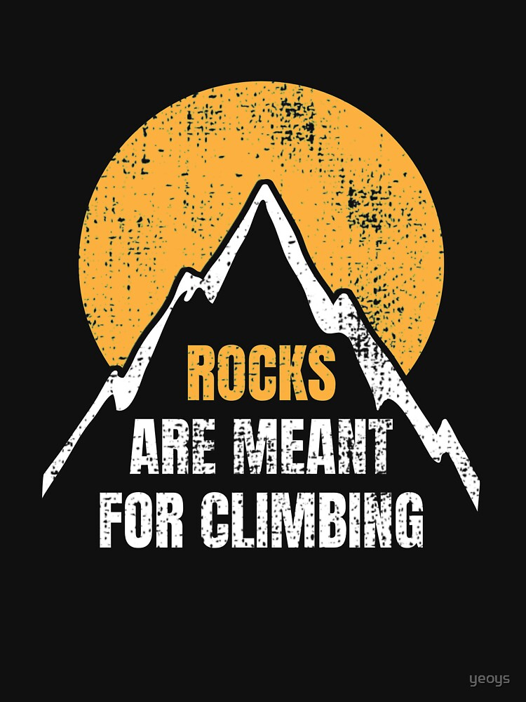 Rocks Are Meant For Climbing - Rock Climbing by yeoys