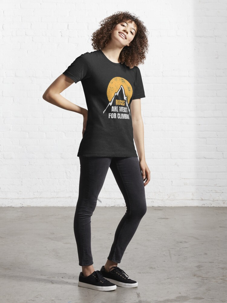Alternate view of Rocks Are Meant For Climbing - Rock Climbing Essential T-Shirt