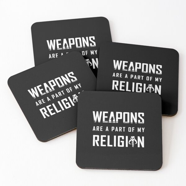 Weapons are a part of my Religion Coasters (Set of 4)