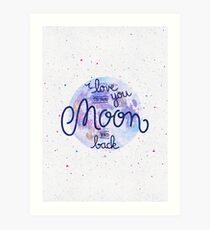 I love you to the moon and back 2 Art Print