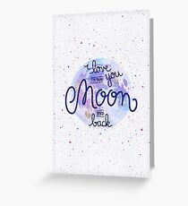 I love you to the moon and back 2 Greeting Card