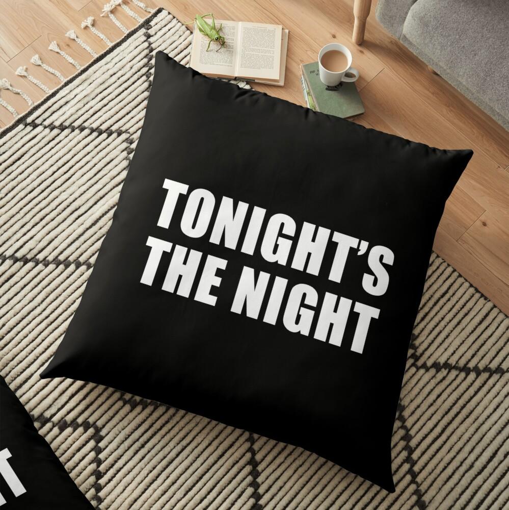 Tonight's The Night (Black) Floor Pillow
