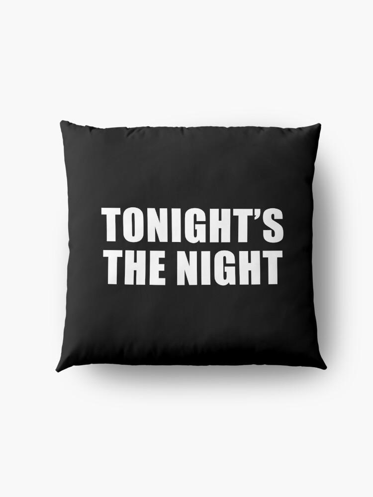 Alternate view of Tonight's The Night (Black) Floor Pillow