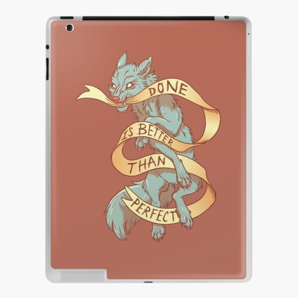 Done is Better Than Perfect iPad Skin