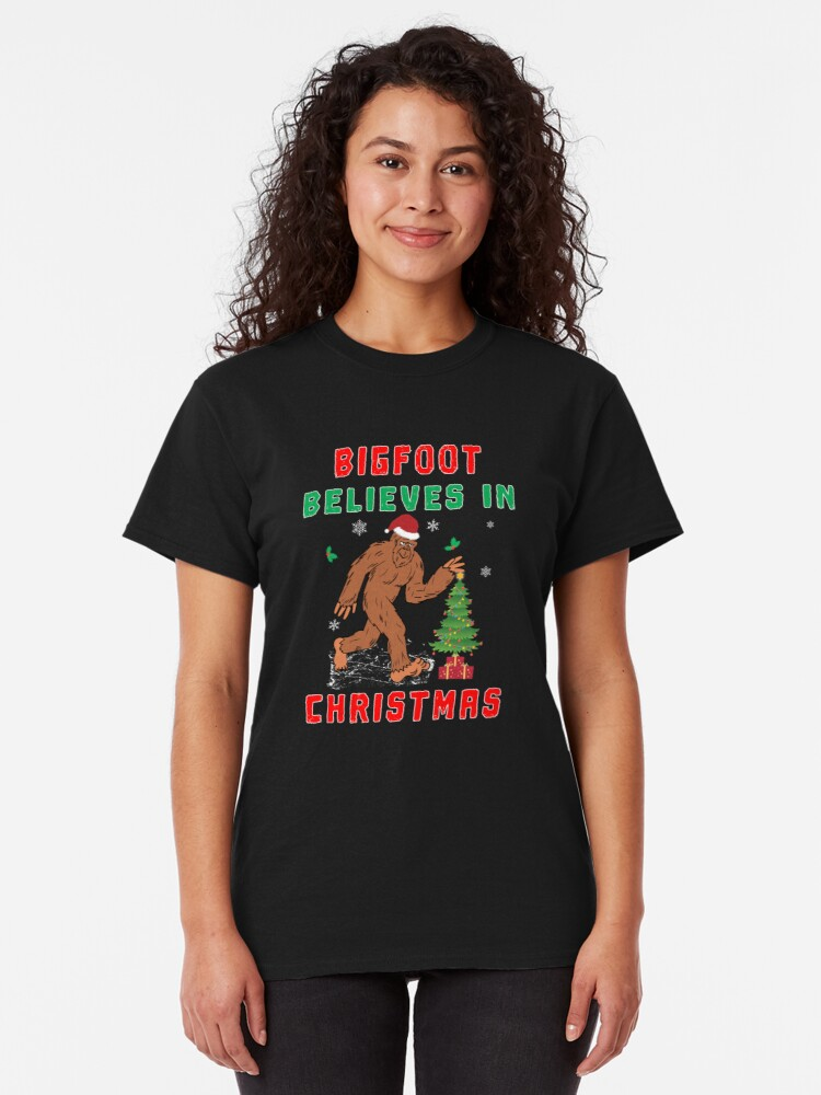 Alternate view of Bigfoot Believes in Christmas funny Squatchy gift. Classic T-Shirt