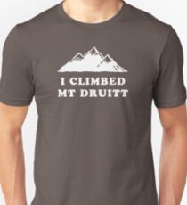 I Climbed Mt Druitt Unisex T-Shirt