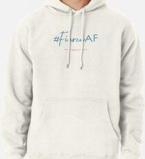 Fierce AF Pullover Hoodie