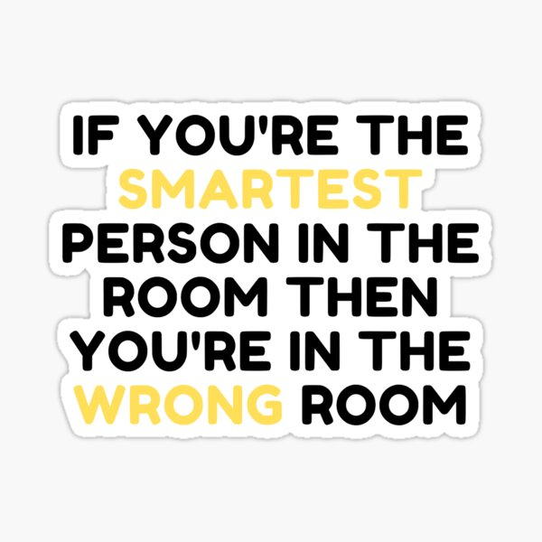 Smartest Person in the Room Sticker
