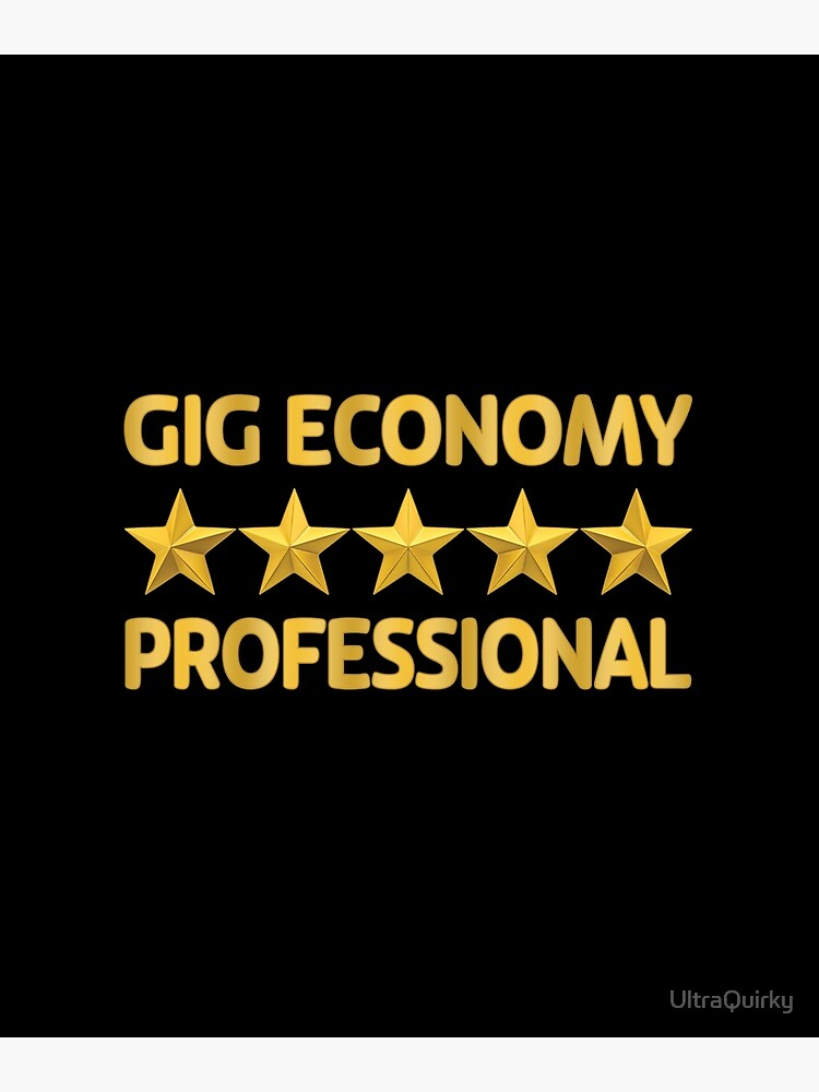 Gig Economy Professional. by UltraQuirky