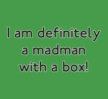 Madman with a box!!