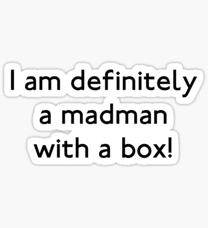 Madman with a box!! Sticker
