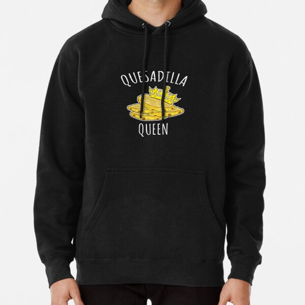 Quesadilla Queen - Funny food gift Pullover Hoodie
