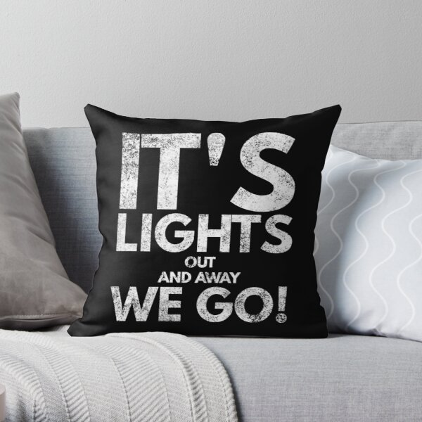 Its lights out and away we go! Throw Pillow