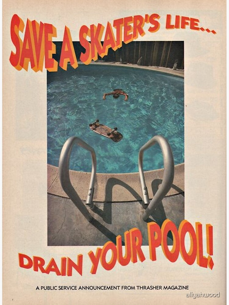 Save A Skater's Life... Drain Your Pool - Thrasher Magazine by aliyahwood