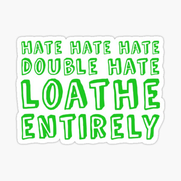 Hate Hate Hate Double Hate Sticker