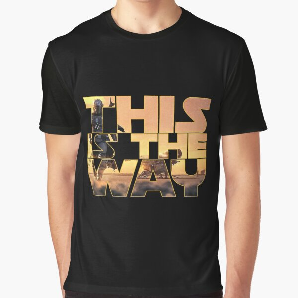 This is the way Graphic T-Shirt