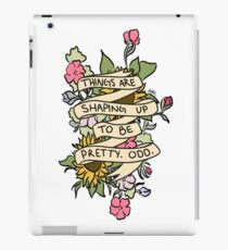 """""""Things Are Shaping Up To Be Pretty. Odd."""" iPad Case/Skin"""