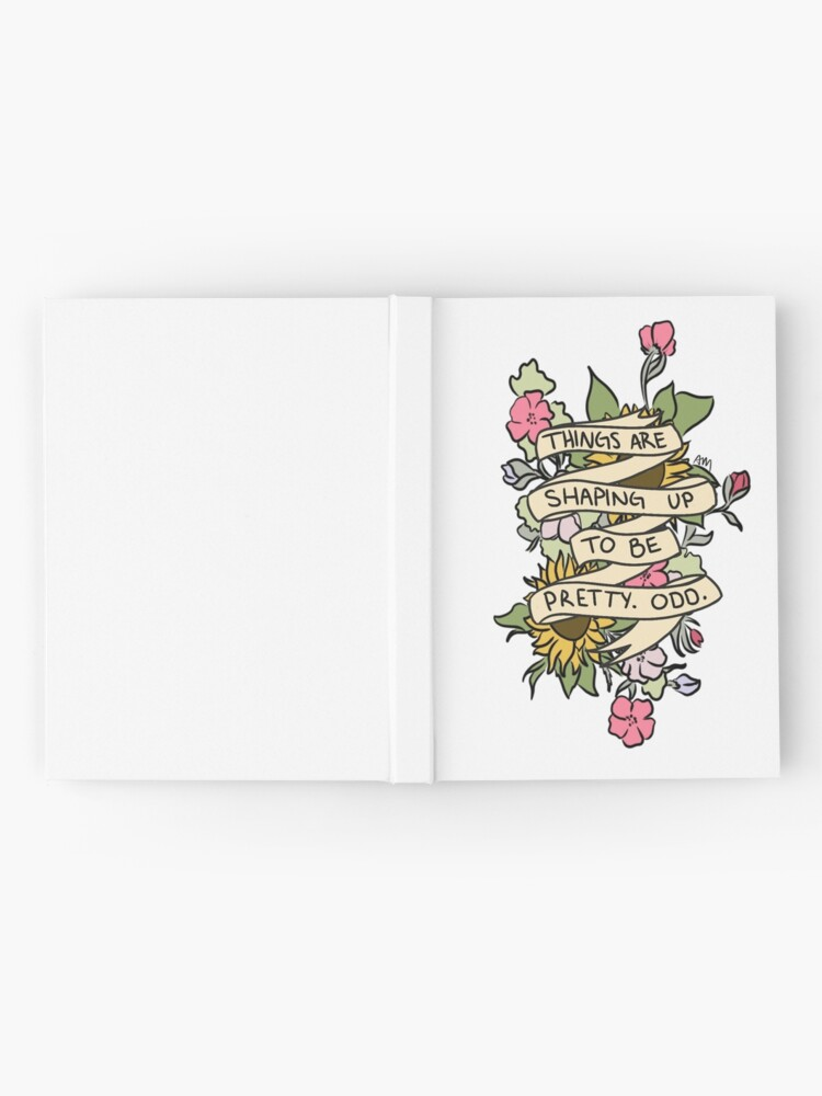 """Alternate view of """"Things Are Shaping Up To Be Pretty. Odd."""" Hardcover Journal"""