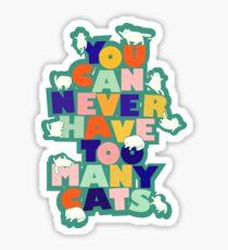 Man kann nie zu viele Katzen haben - bunte Typografie Sticker