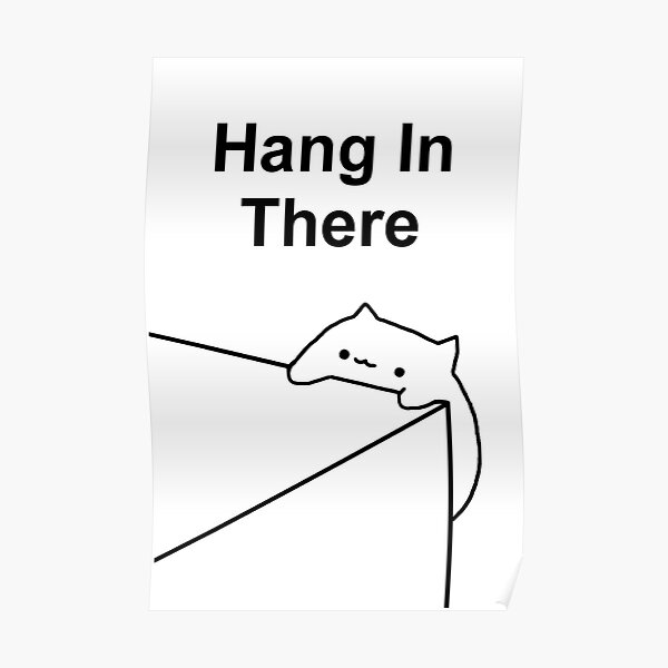 Bongo Cat - Hang In there  Poster