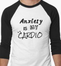 Anxiety Is My Cardio Men's Baseball ¾ T-Shirt