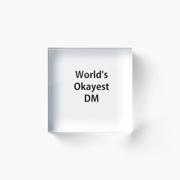 Worlds Okayest Dungeon Master Acrylic Block