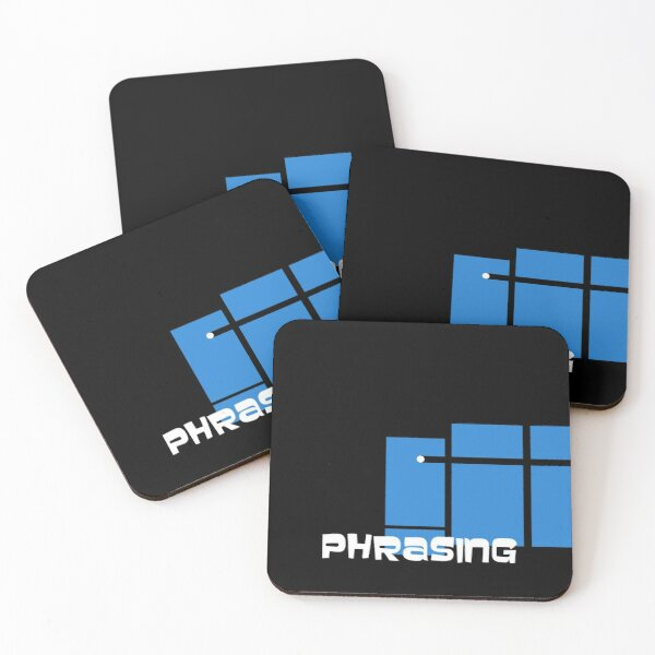 So, we're just done with phrasing then, right? Coasters (Set of 4)