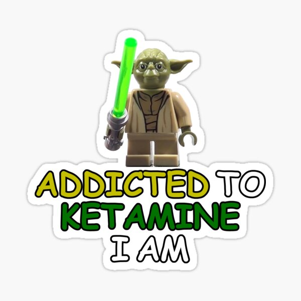 Addicted to Ketamine I am Sticker