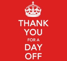 THANK YOU for a DAY OFF - Queen's jubilee