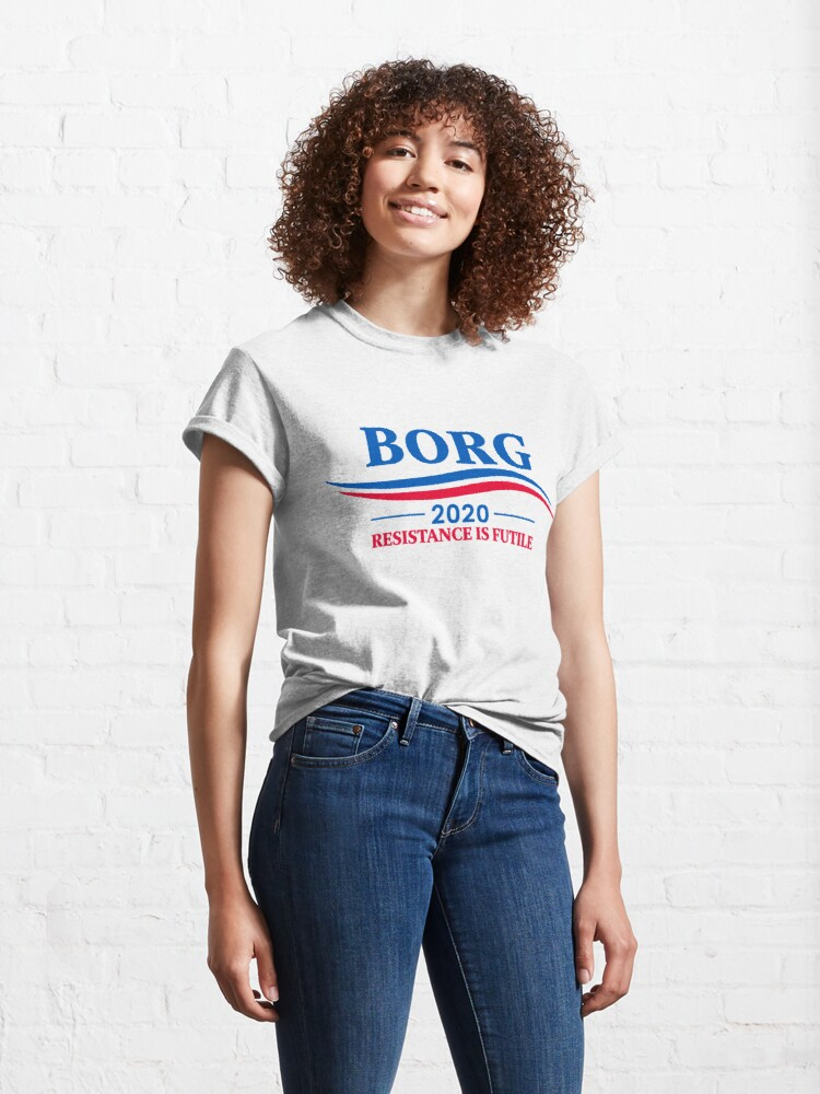 Alternate view of BORG 2020 - RESISTANCE IS FUTILE Classic T-Shirt