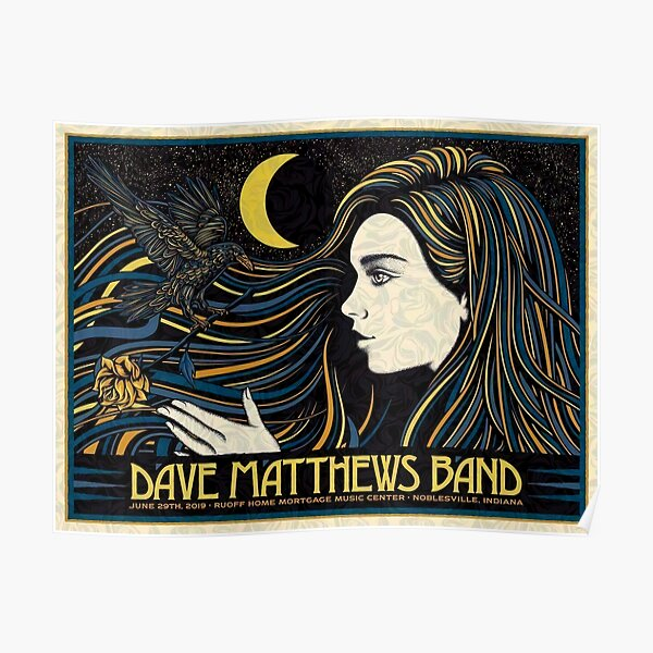 Best Poster #DMB2019 June 29th 2019 Ruoff Home Mortgage Music Center Noblesville Indiana Poster