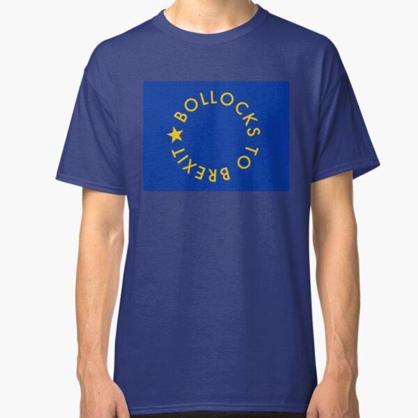 Bollocks to Brexit Classic T-Shirt