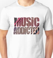 music addicted Unisex T-Shirt