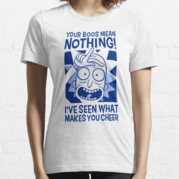 Your boos mean nothing! Essential T-Shirt