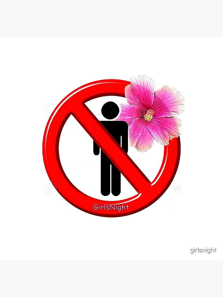 Girls Only!  No men allowed! by girlsnight
