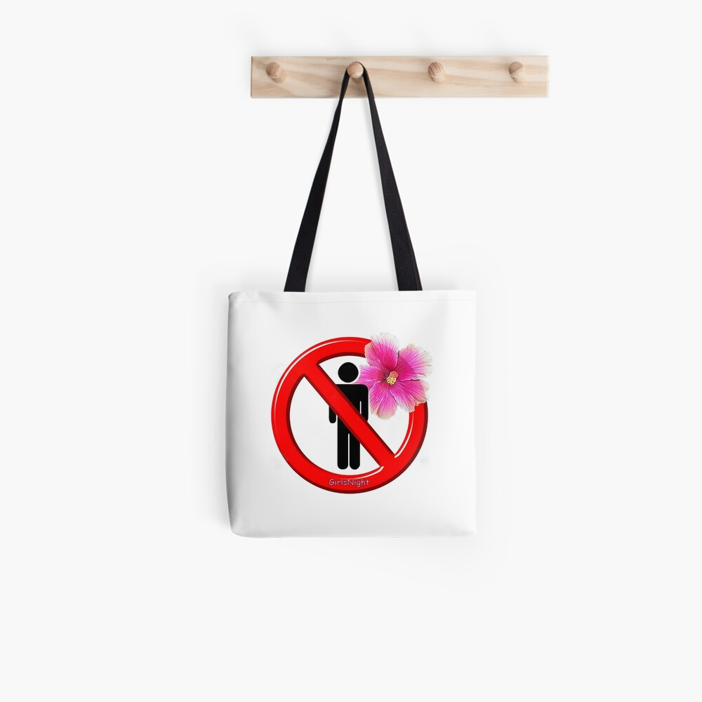 Girls Only!  No men allowed! Tote Bag